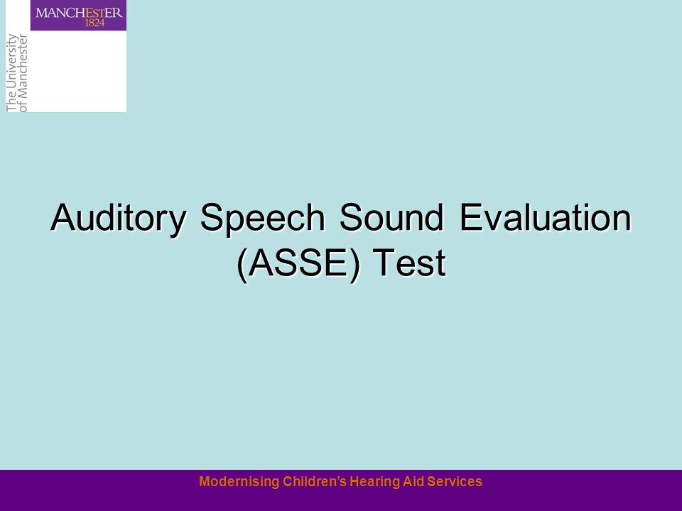 Modernising Childrens Hearing Aid Services Auditory Speech Sound Evaluation (ASSE) Test