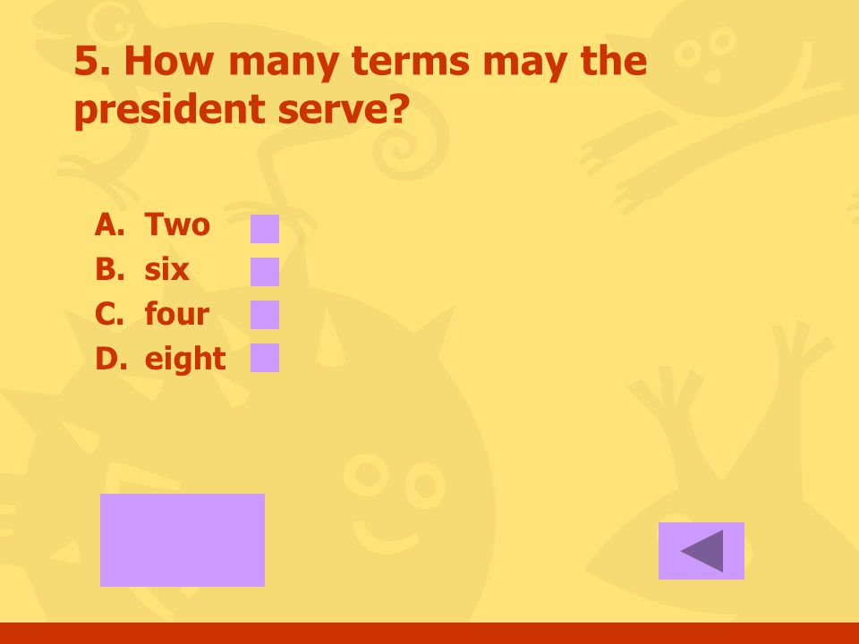 4. The term of Supreme Court Justice is? A.Two years B.Six years C.Four years D.life