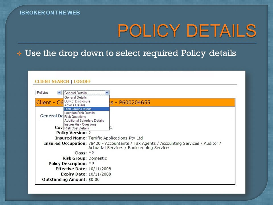 Use the drop down to select required Policy details