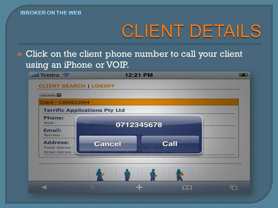 Click on the client phone number to call your client using an iPhone or VOIP.