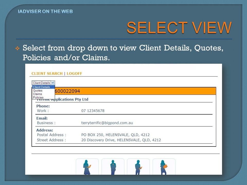 Select from drop down to view Client Details, Quotes, Policies and/or Claims.