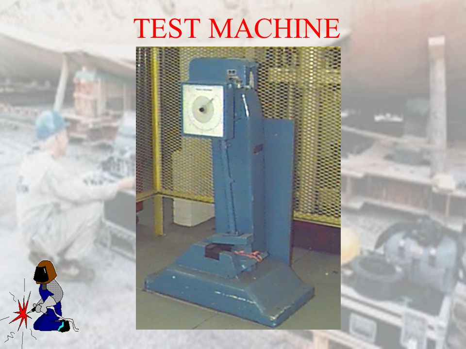IMPACT §CHARPY AND IZOD §Gives the toughness and shock loading of the material and weld at varying temperatures with a notch such as under cut § The m