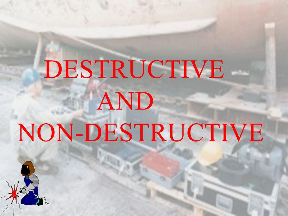DESTRUCTIVE AND NON-DESTRUCTIVE