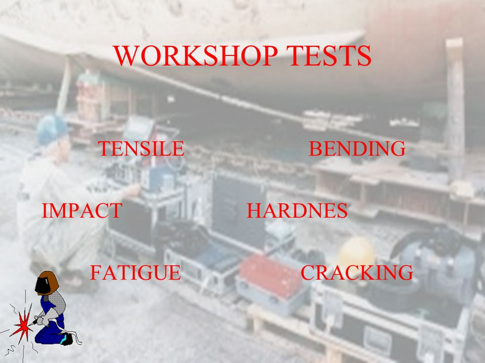 REASONS §Defects occur during welding which affect the quality and hardness of the plate §Other defects occur through lack of knowledge of and skill o