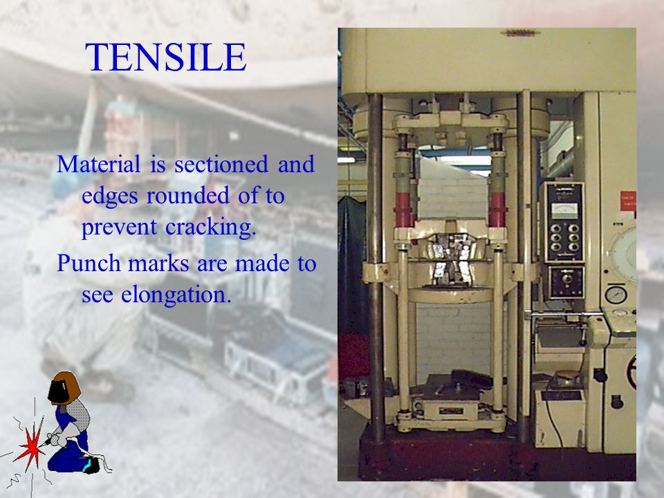 TENSILE Material is sectioned and edges rounded of to prevent cracking.