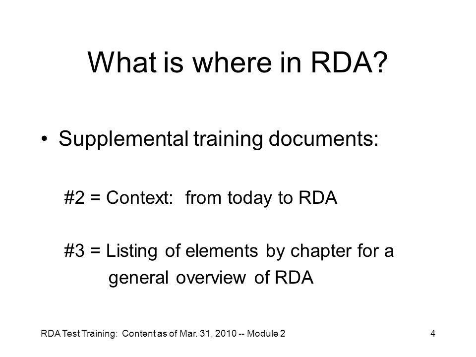 RDA Test Training: Content as of Mar.31, 2010 -- Module 24 What is where in RDA.