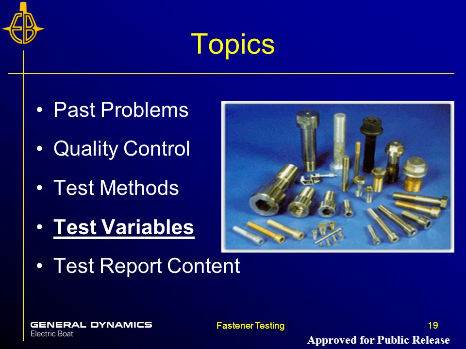 Fastener Testing19 Topics Past Problems Quality Control Test Methods Test Variables Test Report Content Approved for Public Release
