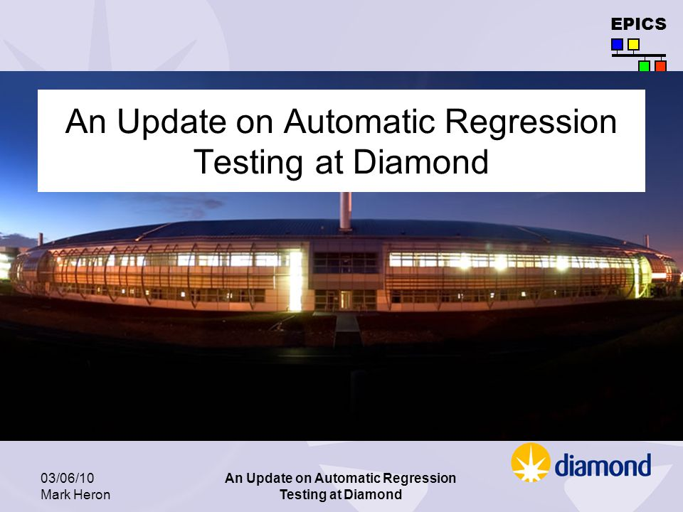EPICS 03/06/10 Mark Heron An Update on Automatic Regression Testing at Diamond Example – Intermediate Class class Fw102Case(TestCase): def curDevicePos(self): Get the current wheel position from the device simulation result = 0 self.command( controller1 , getpos ) args = self.recvResponse( controller1 , pos , 1) if args is not None: result = int(args[0]) return result def verifyPosition(self, intended): Verify that the wheel is in the intended position if self.simulationDevicePresent( controller1 ): self.verify(self.curDevicePos(), intended) self.verifyPv( FGZ73762:WHEEL1:POSITION_RBV , intended) self.verifyPv( FGZ73762:WHEEL1:POSITION , intended) self.verifyPv( FGZ73762:WHEEL1:INPOS , 1)