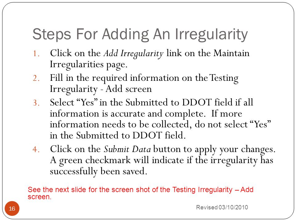 Steps For Adding An Irregularity Revised 03/10/2010 16 1.