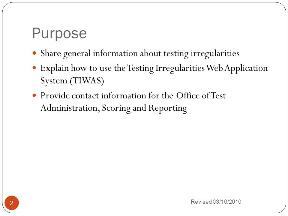 Revised 03/10/2010 3 General Information About Testing Irregularities