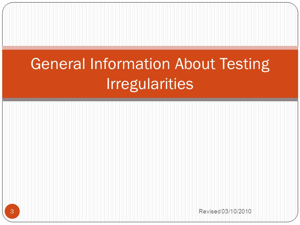 Maintain Irregularities LinkAction SearchSearch for an existing testing irregularity ResetClears search criteria Add IrregularityAdd a new testing irregularity LogoutLog out of the Single Sign-on for Web Systems 14 Revised 03/10/2010
