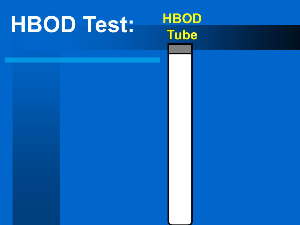 HBOD Tube HBOD Test: