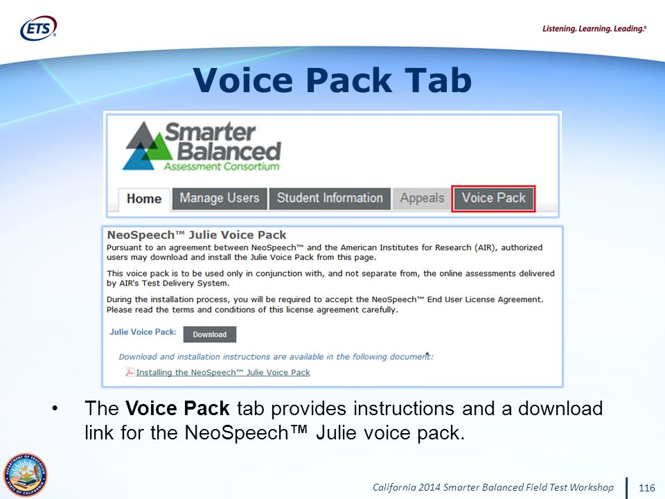 California 2014 Smarter Balanced Field Test Workshop 116 Voice Pack Tab The Voice Pack tab provides instructions and a download link for the NeoSpeech Julie voice pack.