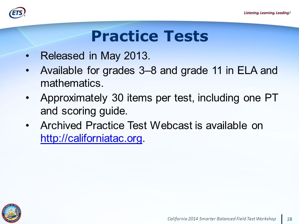 California 2014 Smarter Balanced Field Test Workshop 28 Released in May 2013.