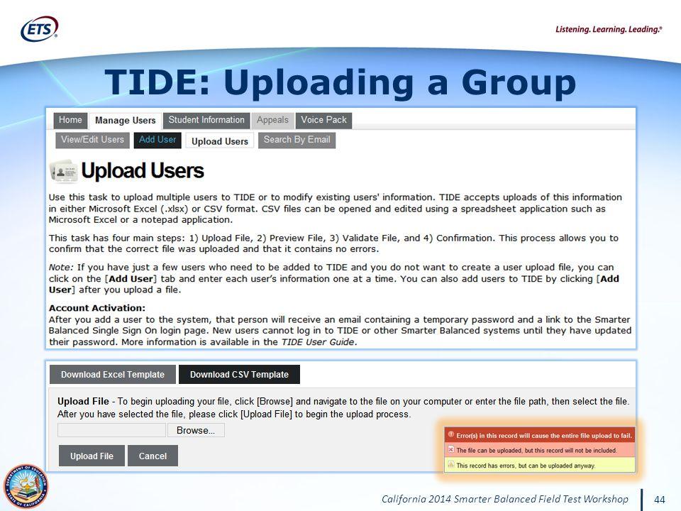 California 2014 Smarter Balanced Field Test Workshop 44 TIDE: Uploading a Group