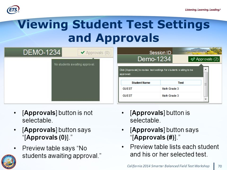 California 2014 Smarter Balanced Field Test Workshop 70 Viewing Student Test Settings and Approvals [Approvals] button is not selectable.