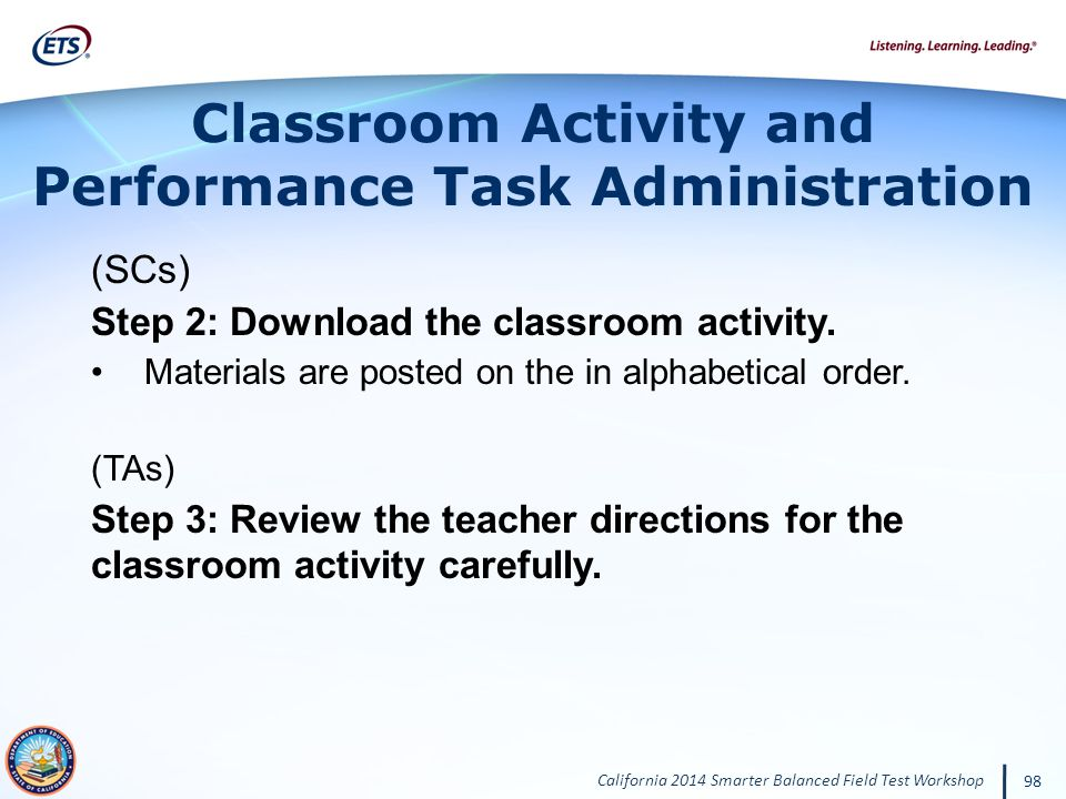 California 2014 Smarter Balanced Field Test Workshop 98 (SCs) Step 2: Download the classroom activity.