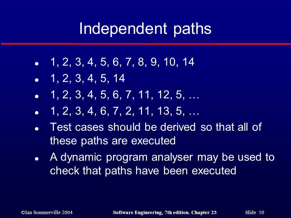 ©Ian Sommerville 2004Software Engineering, 7th edition. Chapter 23 Slide 50 l 1, 2, 3, 4, 5, 6, 7, 8, 9, 10, 14 l 1, 2, 3, 4, 5, 14 l 1, 2, 3, 4, 5, 6