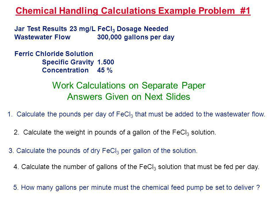 Chemical Handling Calculations Example Problem #1 1.
