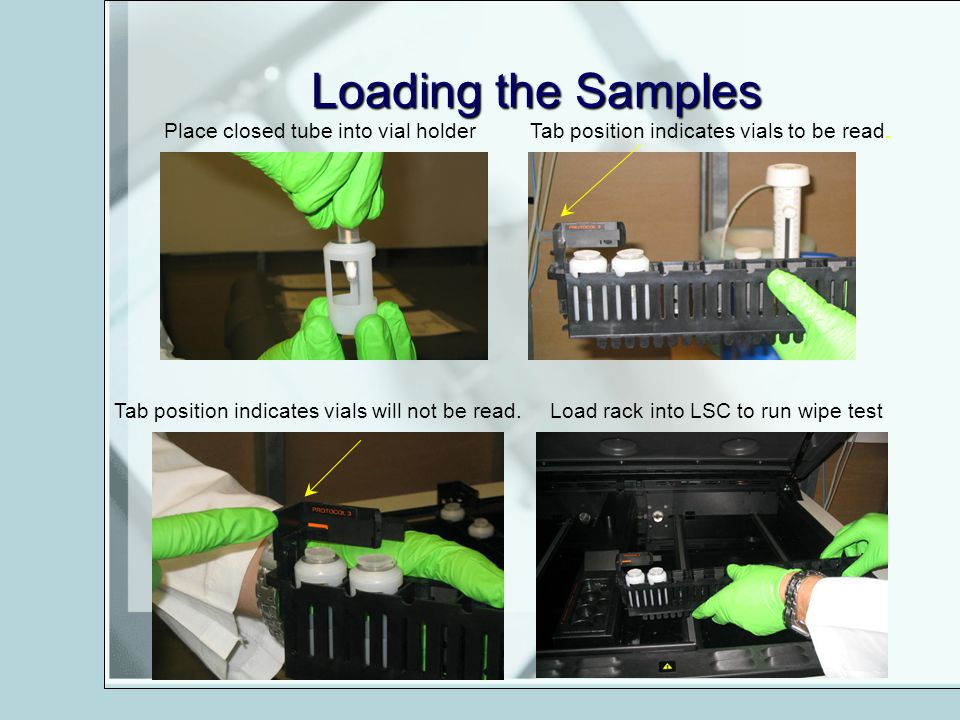 Loading the Samples Tab position indicates vials will not be read. Tab position indicates vials to be read.Place closed tube into vial holder Load rac