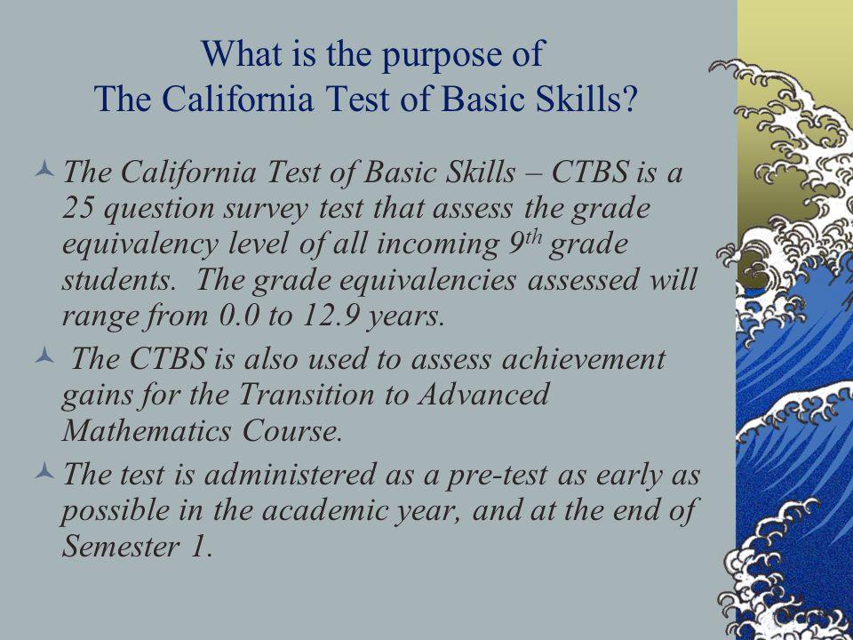 The California Test of Basic Skills (CTBS)