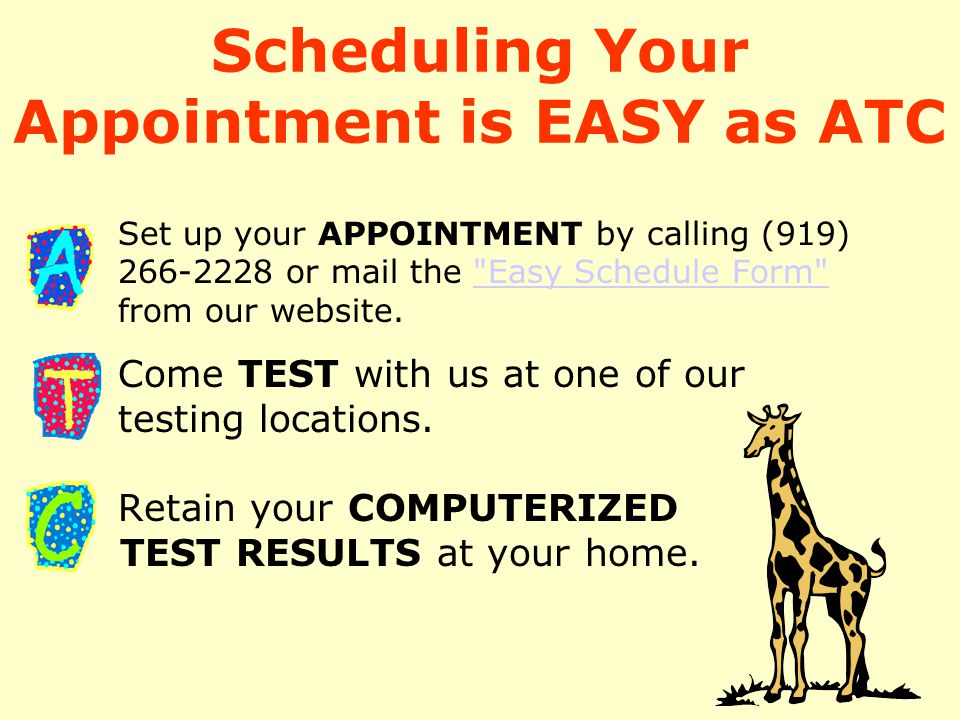 Scheduling Your Appointment is EASY as ATC Set up your APPOINTMENT by calling (919) 266-2228 or mail the