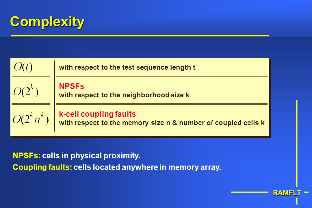 RAMFLT Complexity with respect to the test sequence length t with respect to the neighborhood size k with respect to the memory size n & number of cou