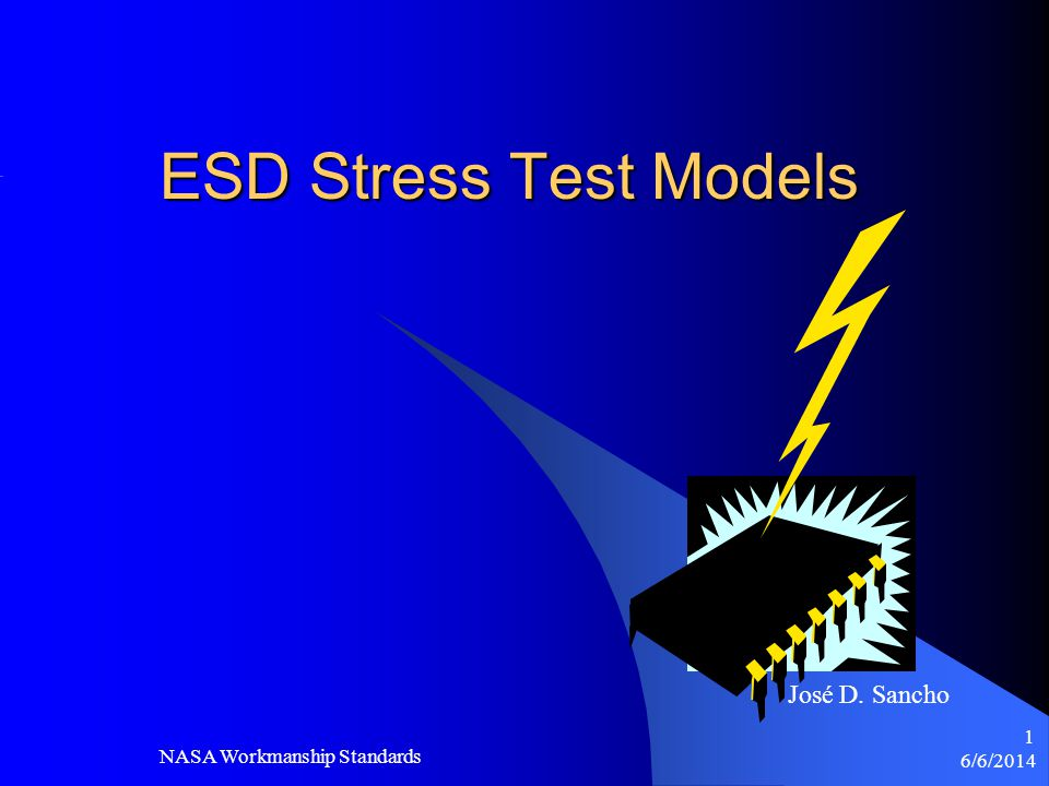 6/6/2014 NASA Workmanship Standards 2 Introduction General Comments What is an ESD Sensitivity Level.
