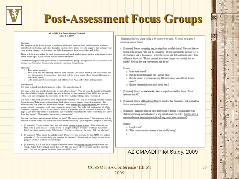 CCSSO NSA Conference / Elliott 2009 Post-Assessment Focus Groups Post-Assessment Focus Groups AZ CMAADI Pilot Study, 2009 16