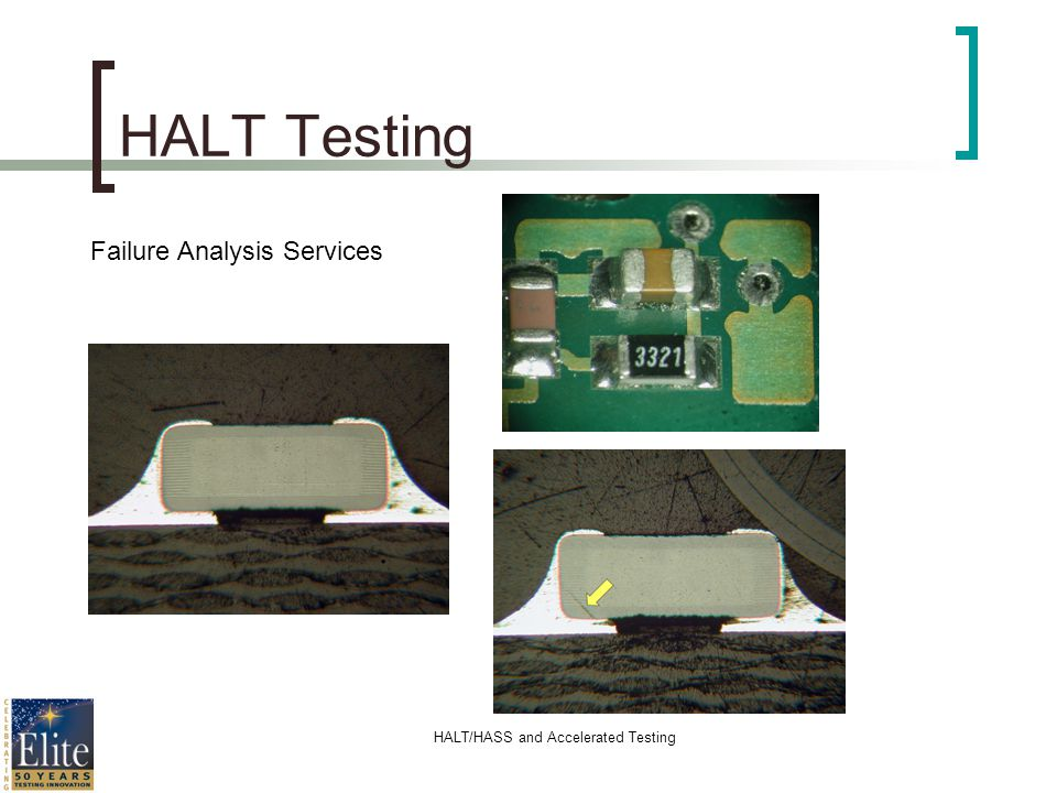 HALT/HASS and Accelerated Testing HALT Testing Failure Analysis Services
