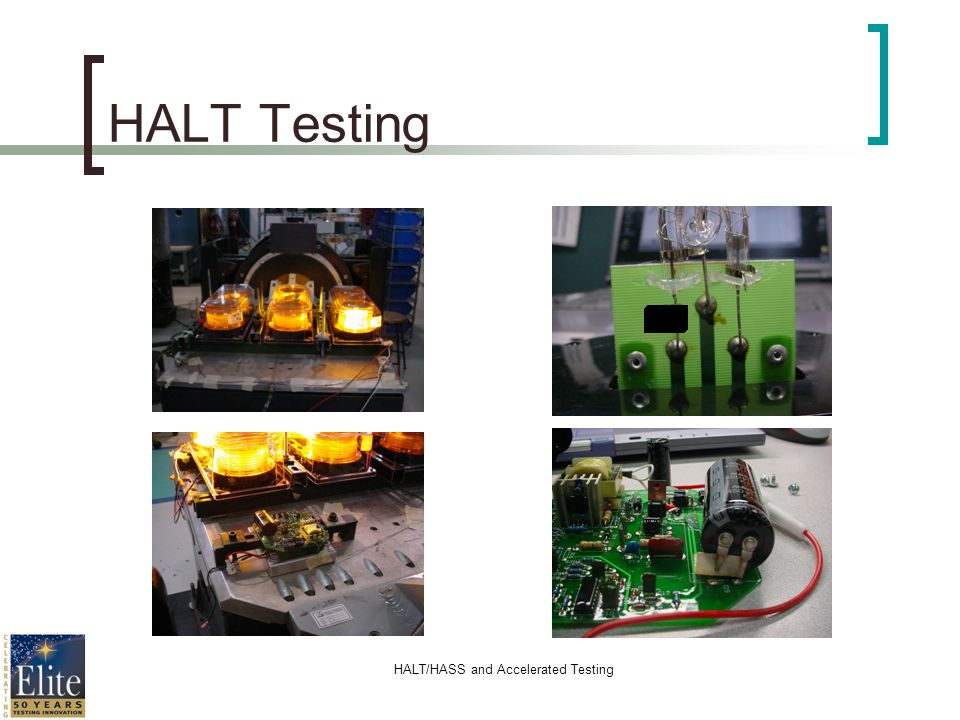 HALT/HASS and Accelerated Testing HALT Testing