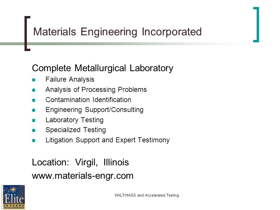 HALT/HASS and Accelerated Testing Materials Engineering Incorporated Complete Metallurgical Laboratory Failure Analysis Analysis of Processing Problem