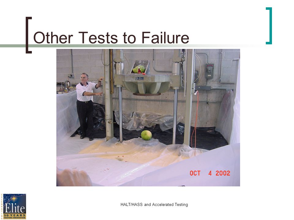 HALT/HASS and Accelerated Testing Other Tests to Failure