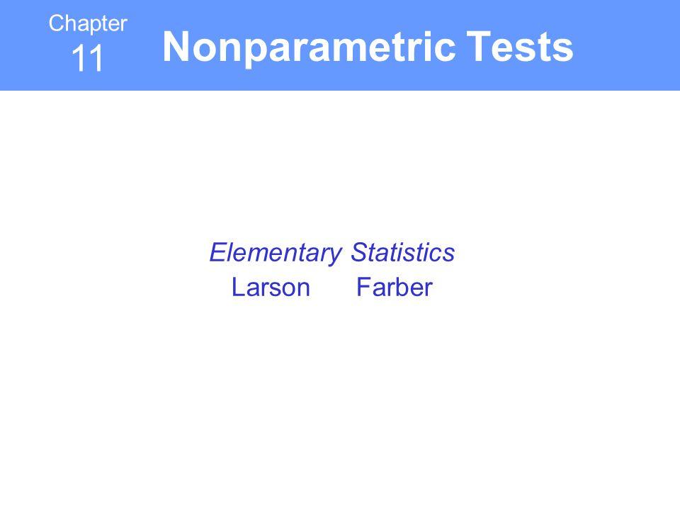 Chapter 11 Elementary Statistics Larson Farber Nonparametric Tests
