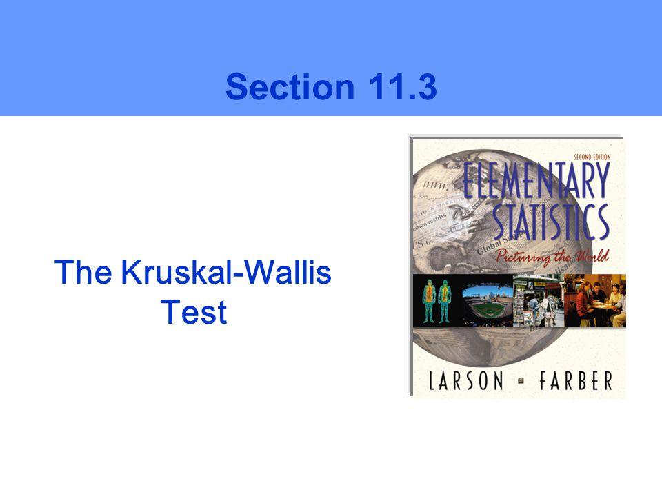 The Kruskal-Wallis Test Section 11.3
