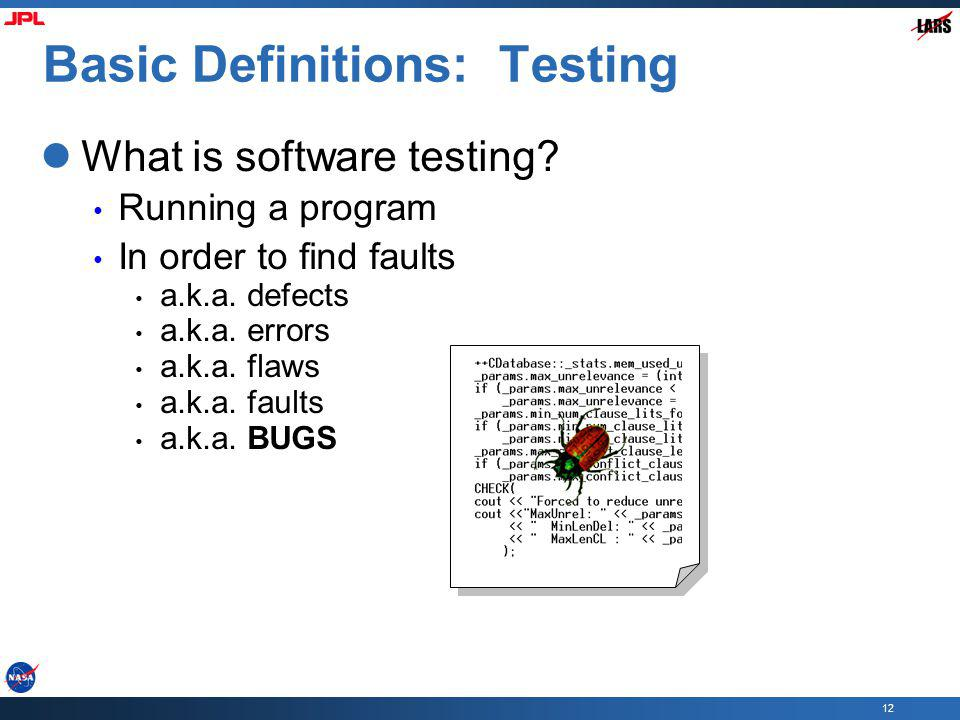 12 Basic Definitions: Testing What is software testing.