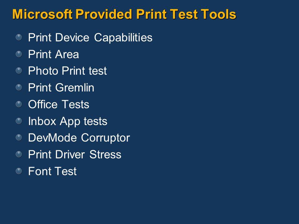 Microsoft Provided Print Test Tools Print Device Capabilities Print Area Photo Print test Print Gremlin Office Tests Inbox App tests DevMode Corruptor