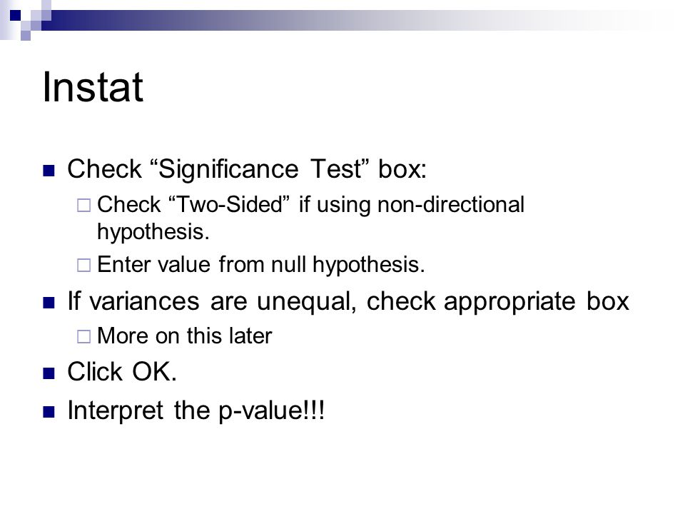 Instat Check Significance Test box: Check Two-Sided if using non-directional hypothesis.