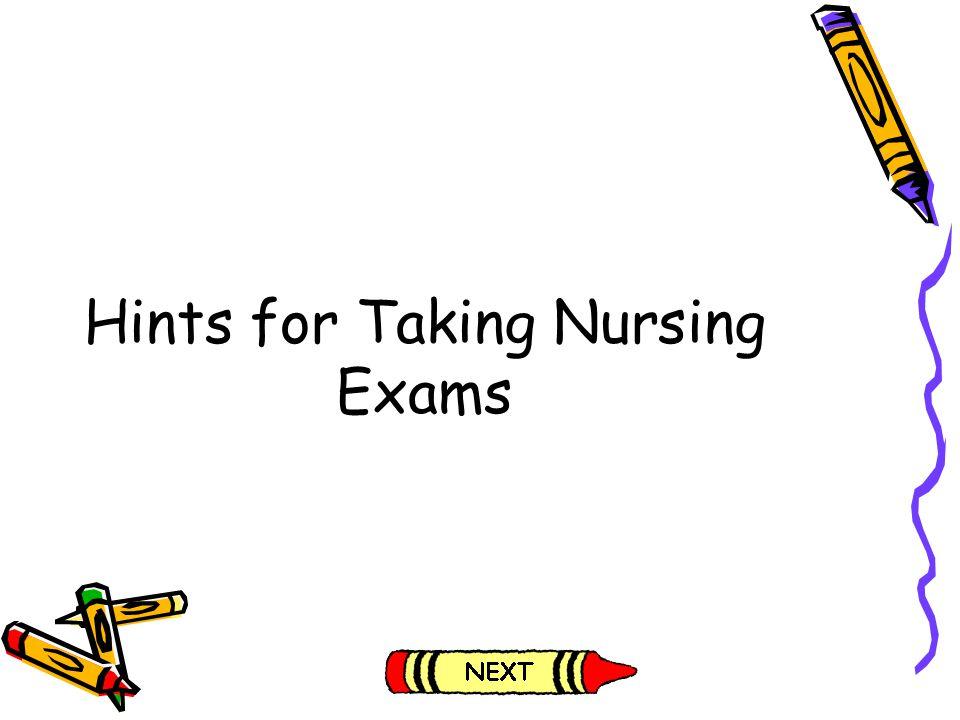 Hints for Taking Nursing Exams