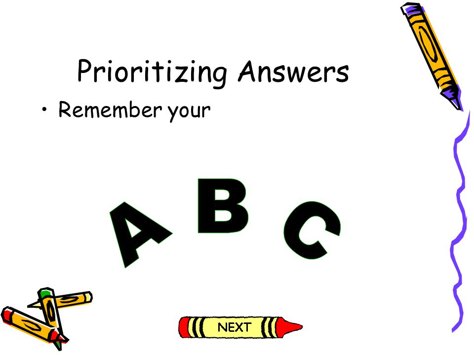 Prioritizing Answers Remember your