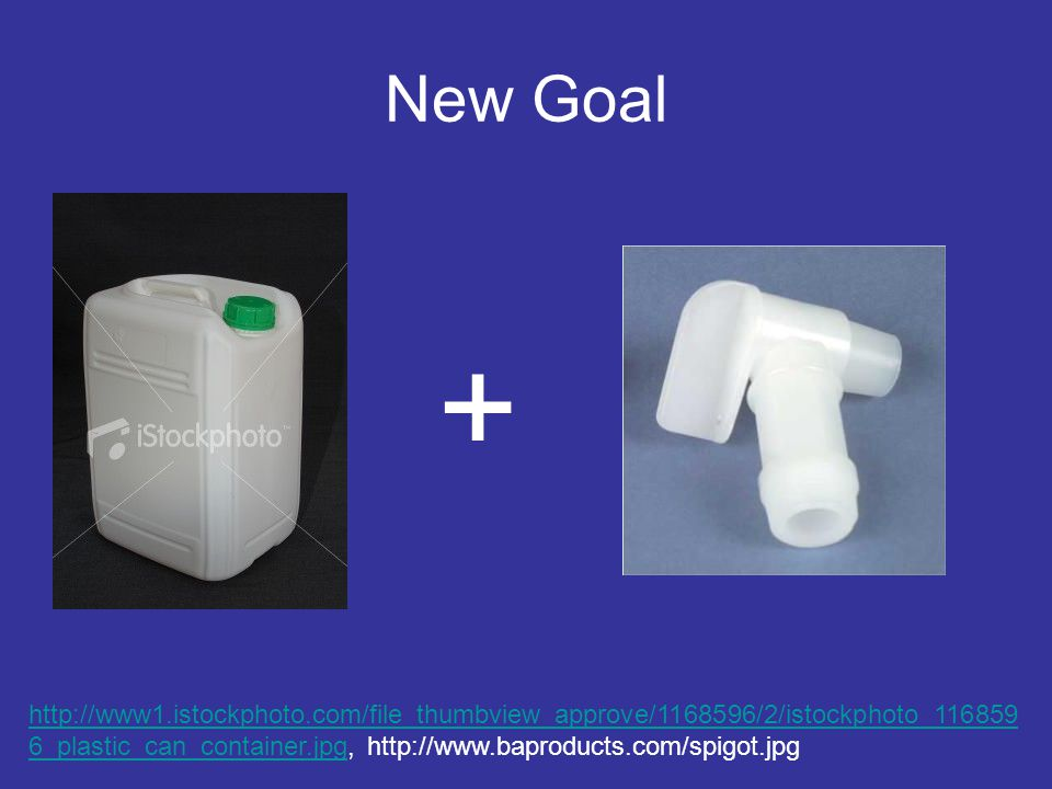 New Goal   6_plastic_can_container.jpghttp://www1.istockphoto.com/file_thumbview_approve/ /2/istockphoto_ _plastic_can_container.jpg,   +