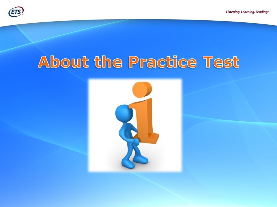 Allows students and administrators to become familiar with the online testing environment before taking the spring 2014 Field Test and future operational tests.