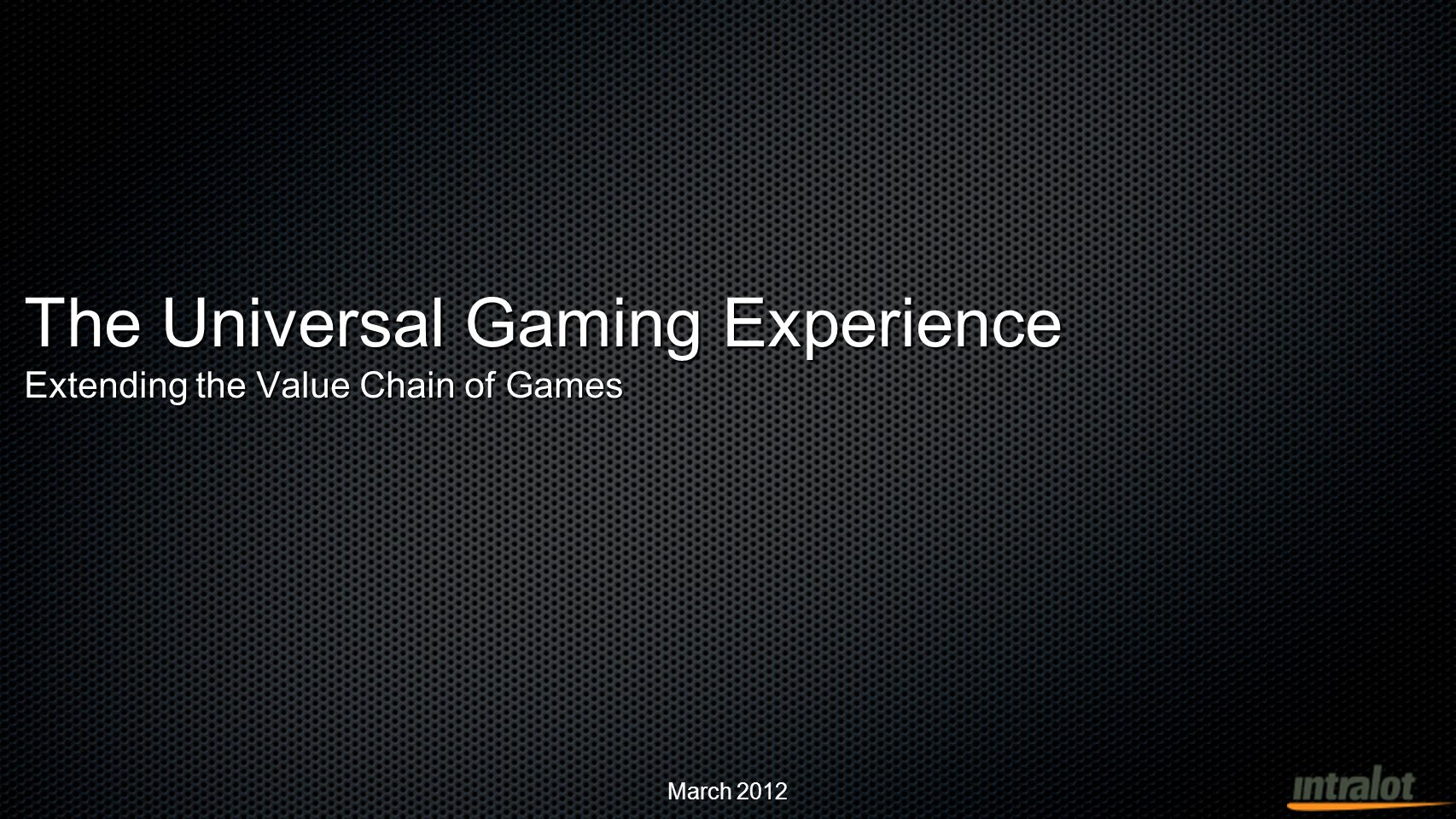 March 2012 The value chain of games gamesdistribution touch points experienceplayer More than ever, we experience change waves in every aspect of gaming 2