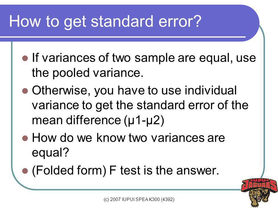 (c) 2007 IUPUI SPEA K300 (4392) How to get standard error.