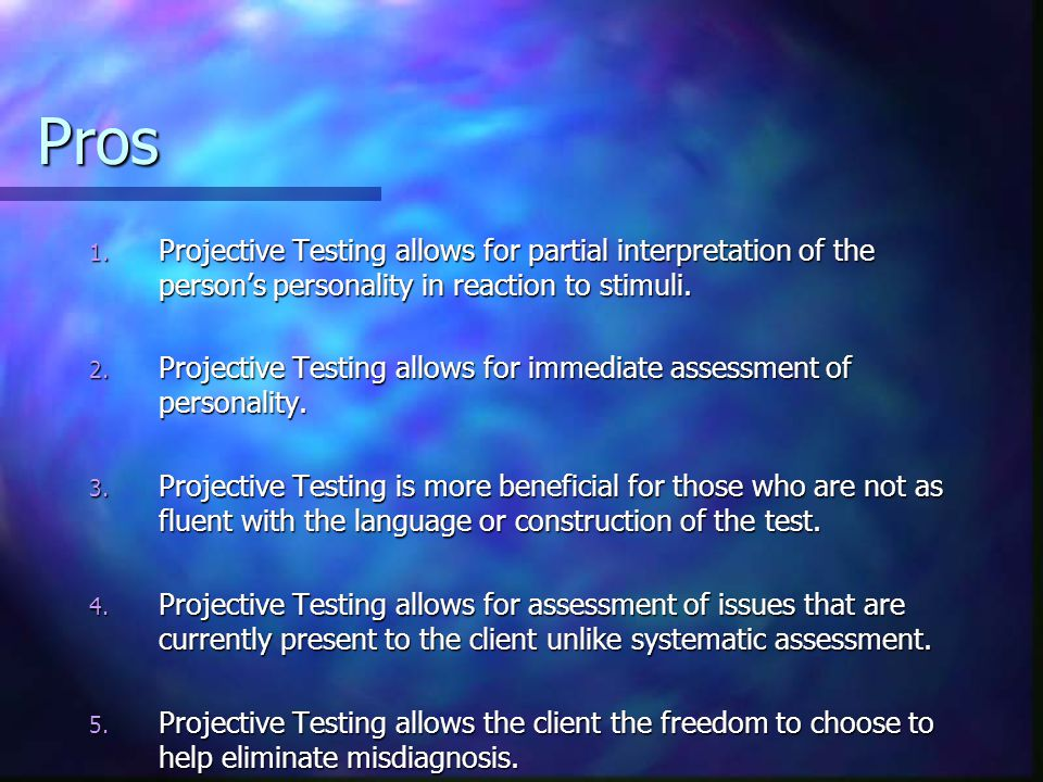 Cons 1.Projective tests are found to be more subjective than objective.
