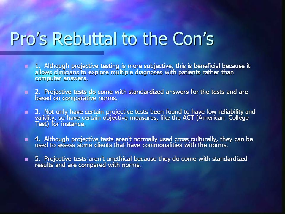 Cons Rebuttal the Pros 1.