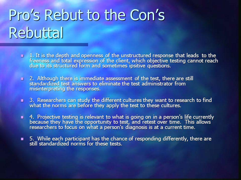 Cons Rebut the Pros Rebuttal 1.