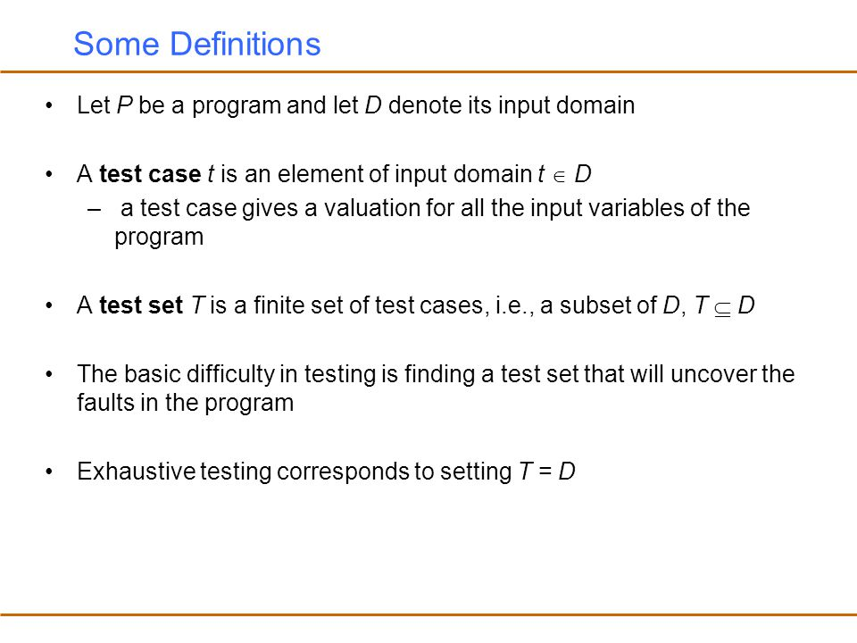 Structural Testing, White-Box Testing Structural Testing –the test data is derived from the structure of the software –white-box testing: the internal structure of the software is taken into account to derive the test cases One of the basic questions in testing: –when should we stop adding new test cases to our test set.