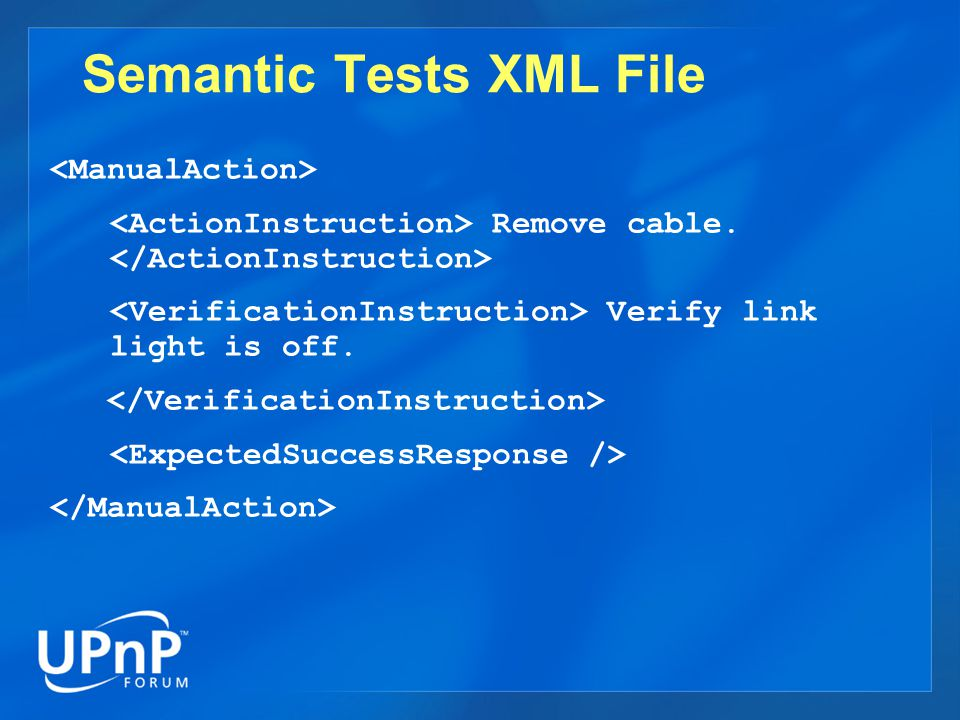 Semantic Tests XML File Remove cable. Verify link light is off.