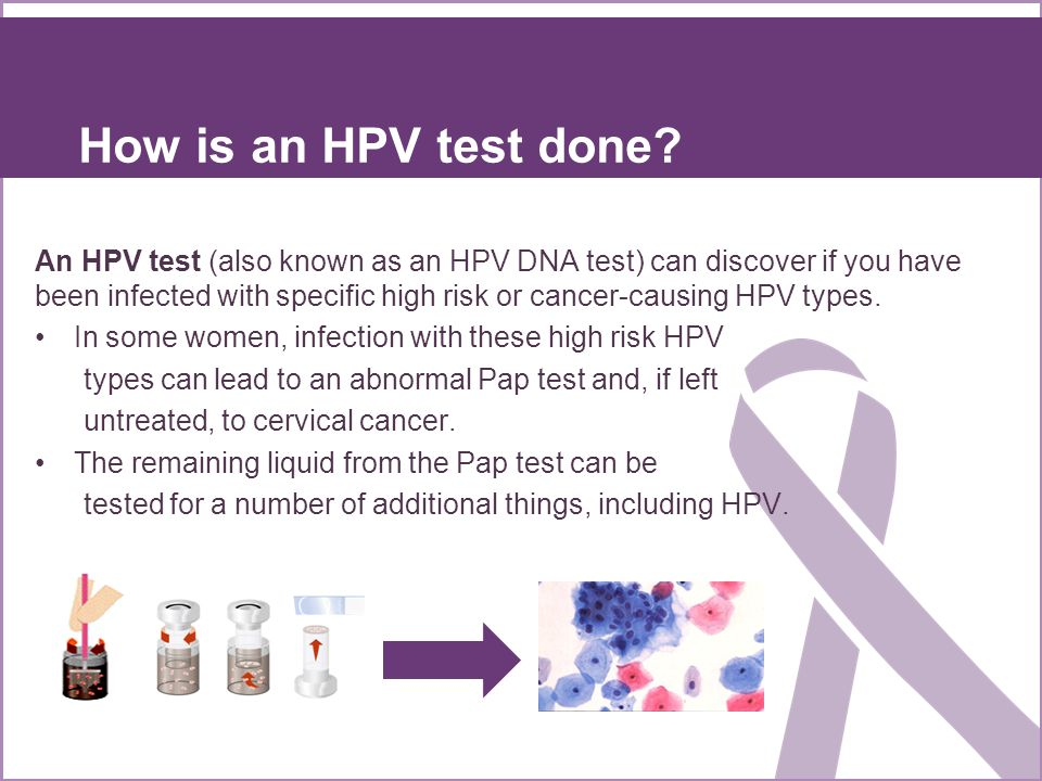 How is an HPV test done? An HPV test (also known as an HPV DNA test) can discover if you have been infected with specific high risk or cancer-causing